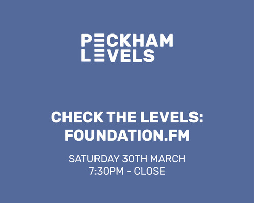 Peckham Levels: Check the Levels: Foundation.FM