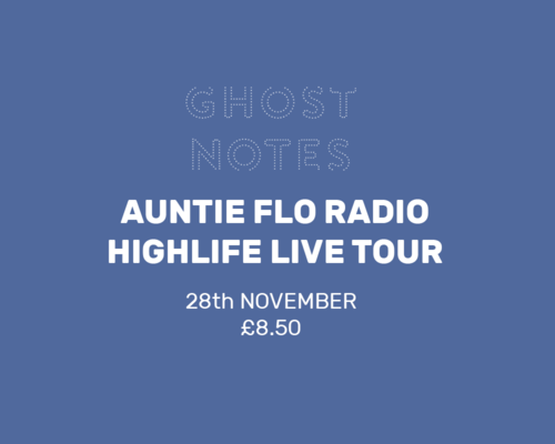 AUNTIE FLO RADIO HIGHLIFE LIVE TOUR