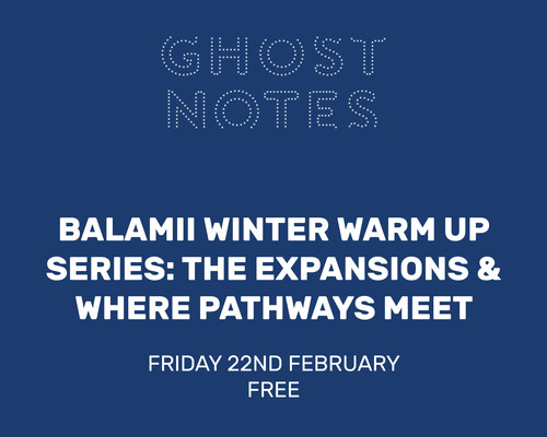 BALAMII WINTER WARM UP SERIES W. THE EXPANSIONS & WHERE PATHWAYS MEET