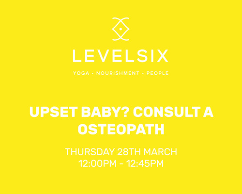 LevelSix: Upset Baby? Consult an Osteopath
