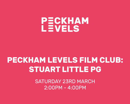 Peckham Levels: Film Club: Stuart Little