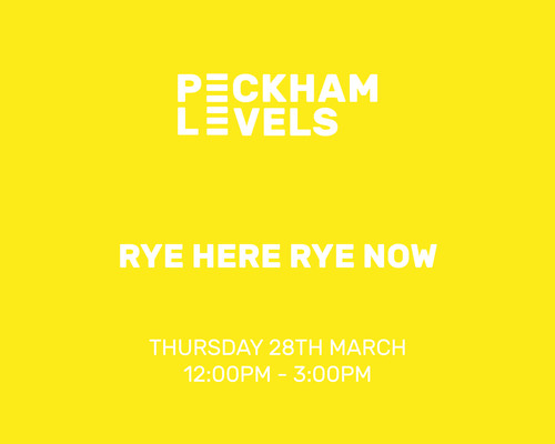 Peckham Levels: Rye Here Rye now