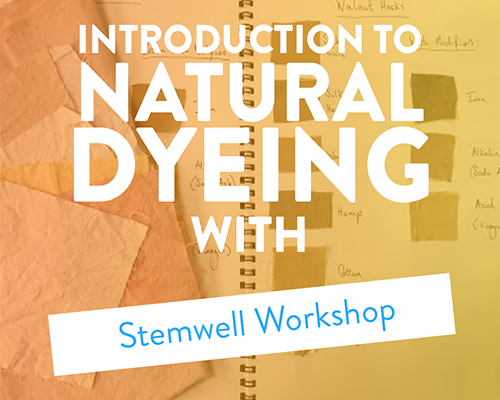 Explore Natural Dyeing