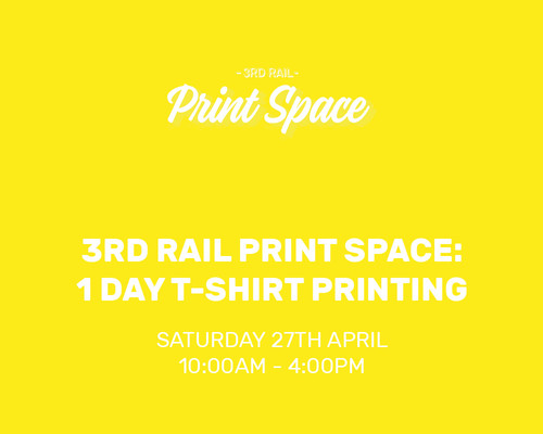 3rd Rail Print: 1 Day T-Shirt Printing Workshop