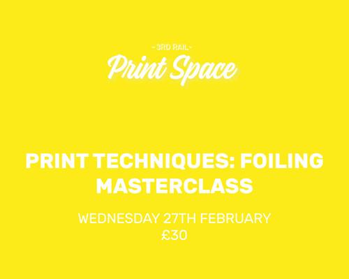 Print Techniques: Foiling Masterclass