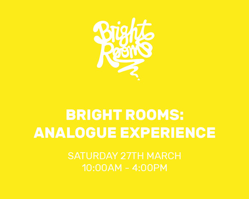 Bright Rooms: The Analogue Experience
