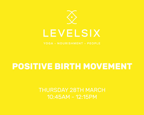 Level Six: Positive Birth