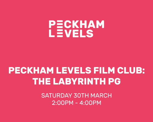 Peckham levels: Film Club: The Labyrinth