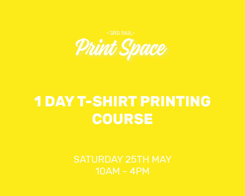 3rd Rail Print Space: 1 Day T-Shirt Printing Course